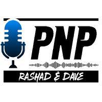 Avatar of PNP - Rashad & Dave Show